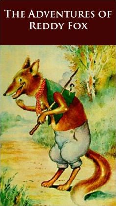 The Adventures of Reddy Fox - (Formatted & Optimized for Nook)