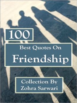 100 Best Quotes on FRIENDSHIP