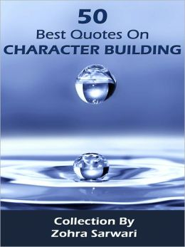50 Best Quotes On Character Buidling