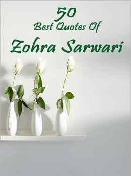 50 Best Quotes of ZOHRA SARWARI