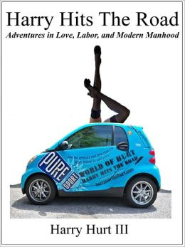 Harry Hits the Road: Adventures in Love, Labor, and Modern Manhood