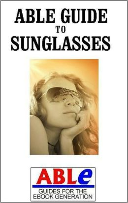 Able Guide to Sunglasses