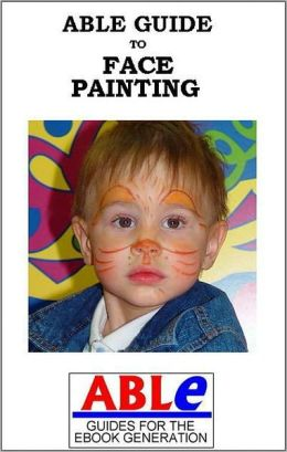 Able Guide to Face Painting