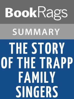 The Story of the Trapp Family Singers by Maria von Trapp l Summary & Study Guide