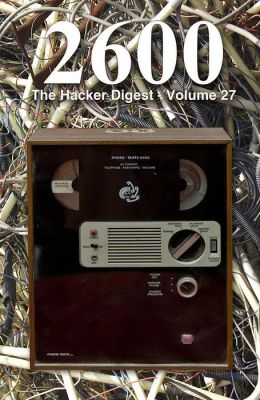 2600: The Hacker Digest - Volume 27