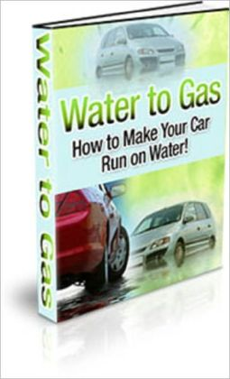 Water to Gas: How to Make Your Car Run on Water
