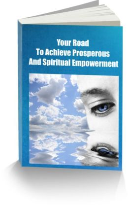 Your Road To Achieve Prosperous and Spiritual Empowerment
