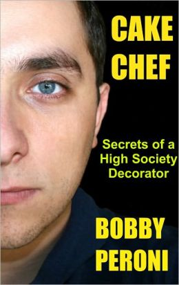 CAKE CHEF: Secrets of a High-Society Decorator
