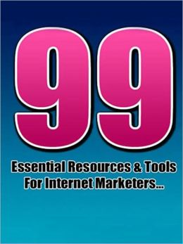 99 Essential Resources And Tools For Internet Marketers