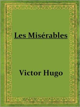 Les Miserables by Victor Hugo (Complete 5 Volumes)