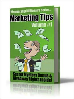 Membership Millionaire Marketing Tips Vol 1