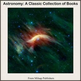 Astronomy: A Classic Collection of Books