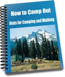 How to Camp Out, Hints for Camping and Walking