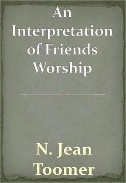An Interpretation of Friends Worship w/ DirectLink Technology (Religious Book)