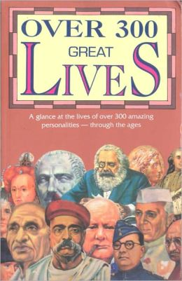 Over 300 Great Lives