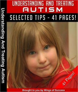 Understanding And Treating Autism