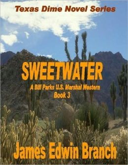 Sweetwater (A Bill Parks U.S. Marshal western book 3)