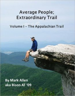 Average People; Extraordinary Trail, Volume I - The Appalachian Trail