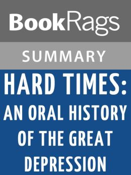 Hard Times: An Oral History of the Great Depression by Studs Terkel l Summary & Study Guide