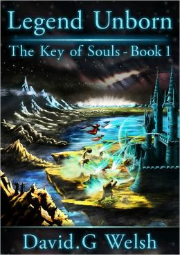 Legend Unborn. The Key of Souls - Book 1