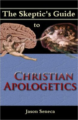 The Skeptic's Guide to Christian Apologetics