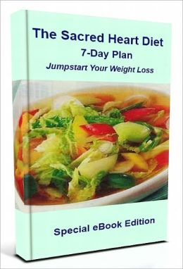 The Sacred Heart Diet: 7-Day Plan