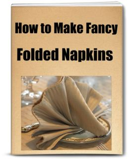 How to Make Fancy Folded Napkins An Inexpensive Way to Decorate Your Holiday Table is to Make Fancy Folded napkins. Crisply Starched Napkins or Weighty Paper Dinner Napkins that are Folded in Interesting Shapes Bring Art to The Table and Can Accentuate a