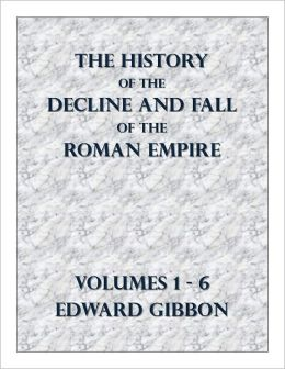 The History of the Decline and Fall of the Roman Empire - all 6 volumes with a full active table of contents