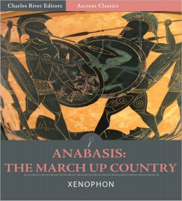 Anabasis: The March Up Country (Illustrated)
