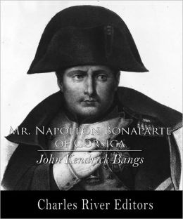 Mr. Napoleon Bonaparte of Corsica (Illustrated)