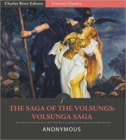 The Saga of the Volsungs: The Volsunga Saga (Illustrated)