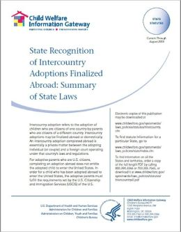 State Recognition of Intercountry Adoptions Finalized Abroad: Summary of State Laws Current Through August 2008 Intercountry