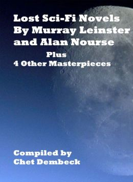 Lost Sci-Fi Novels by Murray Leinster and Alan E. Nourse Plus 4 Other Masterpieces