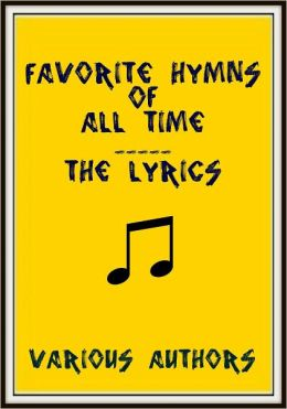 Favorite Hymns of All Time - The Lyrics