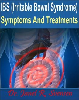 IBS (Irritable Bowel Syndrome) Symptoms And Treatments