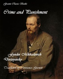 Crime and Punishment ( A Classic Series) by Fyodor Mikhailovich Dostoyevsky(translated by Constance Garnett)