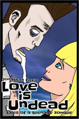 Love is Undead: Tales of a Teenage Zombie