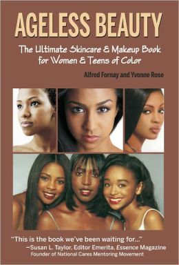 Ageless Beauty The Ultimate Skin Care and Makeup Guide for Women and Teens of Color