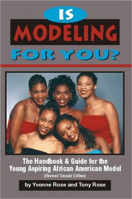 Is Modeling for You? The Handbook and Guide for the Young Aspiring African American Model