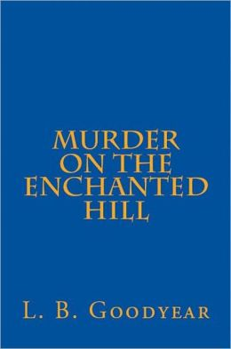 Murder on the Enchanted Hill
