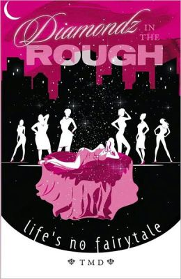 Diamondz In The Rough Life's No Fairytale