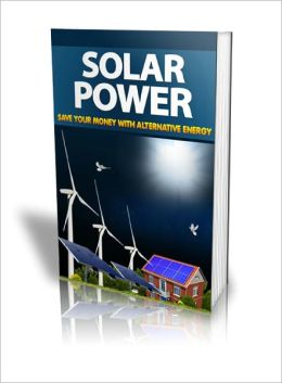 Solar Power Save Your Money with Alternative Energy