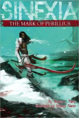 The Mark of Perillius: Sinexia, Book One