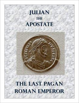 Julian the Apostate - The Last Pagan Roman Emperor