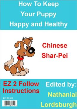 How To Keep Your Chinese Shar-Pei Happy and Healthy