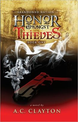 Honor Amongst Thieves: Abandoned Nation