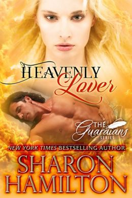 Heavenly Lover (Paranormal Romance / A Guardian Angel Romance)