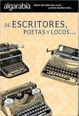 De escritores, poetas y locos...
