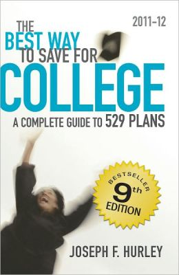 The Best Way to Save For College - A Complete Guide to 529 Plans 2011-12