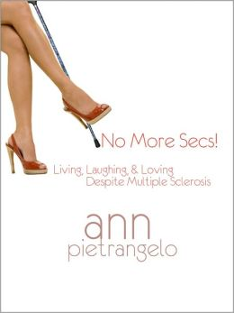No More Secs!: Living, Laughing, & Loving Despite Multiple Sclerosis